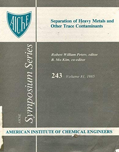 9780816903382: Separation of Heavy Metals and Other Trace Contaminants (Aiche Symposium Series)