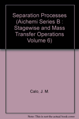 9780816904266: Stagewise & Mass Transfer Operations, Vol. 6: Separation Processes