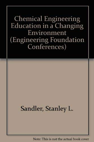 9780816904495: Chemical Engineering Education in a Changing Environment