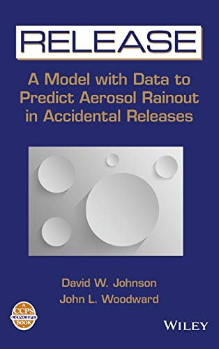 9780816907458: RELEASE: A Model with Data to Predict Aerosol Rainout in Accidental Releases (A CCPS Concept Book)