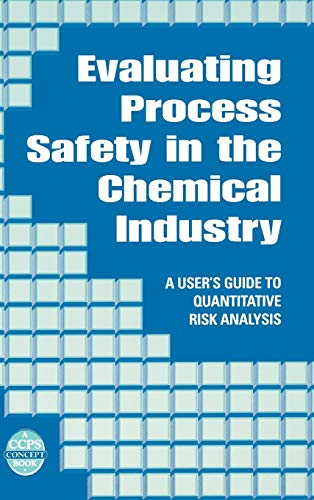 9780816907465: Evaluating Process Safety in the Chemical Industry: A User's Guide to Quantitative Risk Analysis