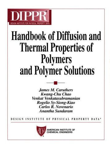 Handbook of Diffusion and Thermal Properties of: James M. Caruthers;