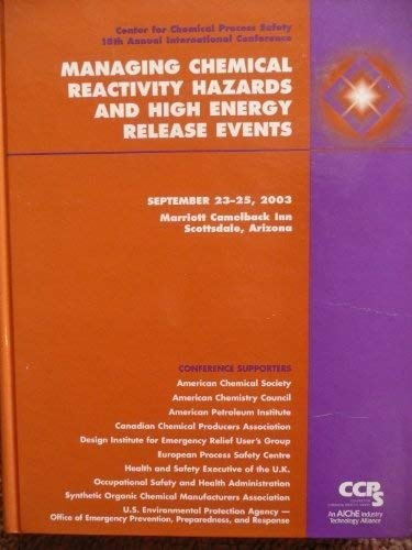 Center for Chemical Process Safety [CCPS] 18th Annual International Conference: Managing Chemical ...