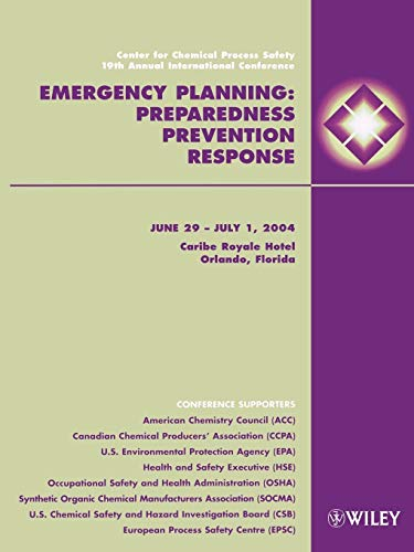 Process Safety 19th Annual International Conference - Emergency Planning: Preparedness, Prevention & Response (6/29 - 7/1/04 FL)