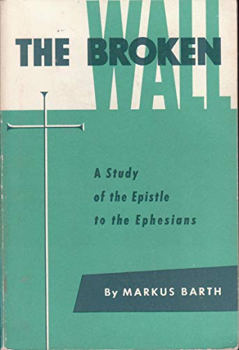 9780817000301: The Broken Wall: A study of the Epistle to the Ephesians