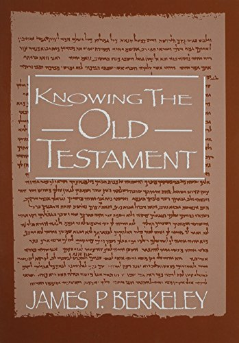 Knowing the Old Testament: Berkeley, James P.