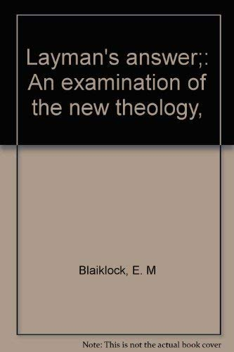 9780817004637: Layman's Answer An Examination of the New Theology