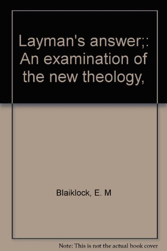 9780817004637: Layman's answer;: An examination of the new theology,