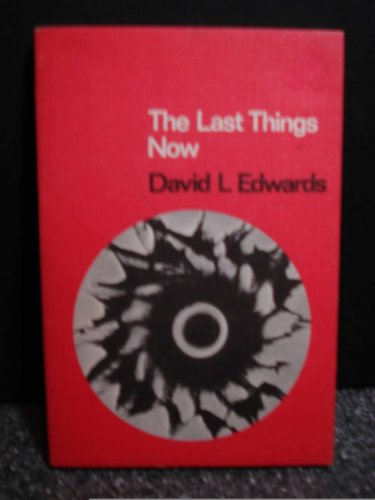 The last things now: Edwards, David Lawrence