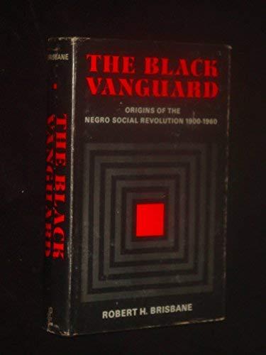 9780817005207: The Black Vanguard: Origins of the Negro Social Revolution 1900-1960
