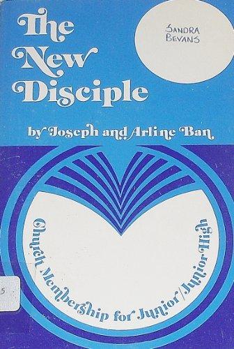 The new disciple: Ban, Arline J