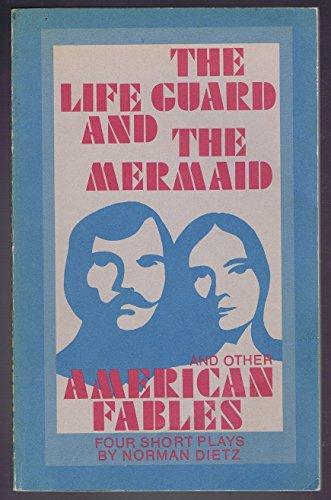9780817007027: The life guard and the mermaid and other American fables: Four short plays