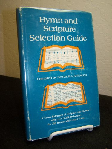 Hymn and Scripture selection guide: A cross-reference of scripture and hymns with over 12,000 ...