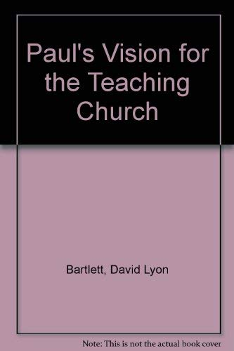 Paul's Vision for the Teaching Church: Bartlett, David Lyon