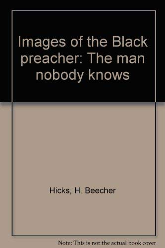 9780817007591: Images of the Black preacher: The man nobody knows