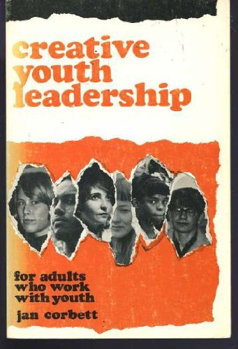 Creative Youth Leadership: For Adults Who Work: Jan Corbett