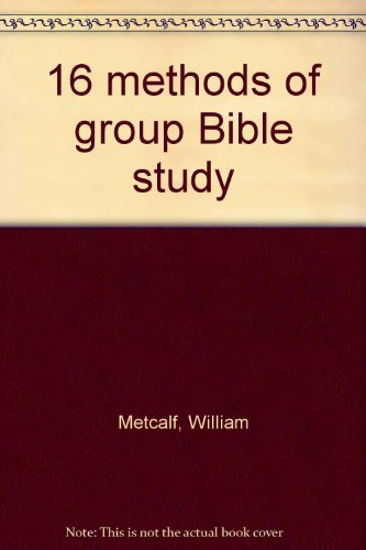 9780817008567: Title: 16 methods of group Bible study