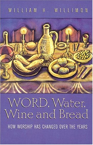 9780817008581: Word, Water, Wine, and Bread: How Worship Has Changed Over the Years