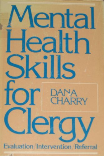 9780817008864: Mental health skills for clergy: Evaluation, intervention, referral