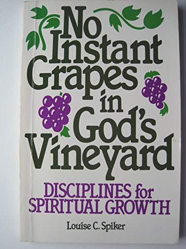 9780817009557: No Instant Grapes in God's Vineyard: Disciplines for Spiritual Growth