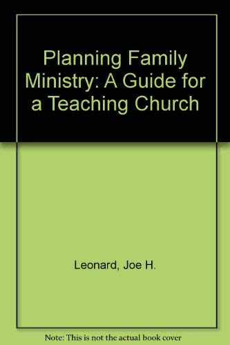 Planning Family Ministry: A Guide for a: Leonard, Joe H.