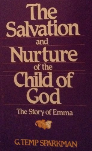 9780817009854: The Salvation and Nurture of the Child of God: The Story of Emma