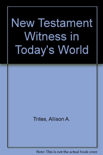 9780817009885: New Testament Witness in Today's World