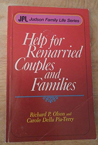 Help for Remarried Couples and Families: Richard P. Olson; Carole D. Pia-Terry