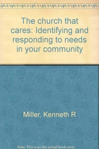 9780817010874: The Church That Cares: Identifying and Responding to Needs in Your Community