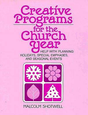 9780817011024: Creative Programs for the Church Year: Help with Planning Holidays, Special Emphases, and Seasonal Events