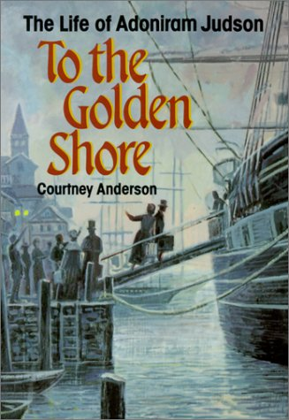 9780817011215: To the Golden Shore: The Life of Adoniram Judson