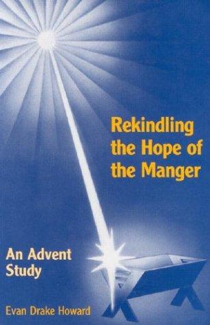 Rekindling the Hope of the Manger: Howard, Evan, Drake