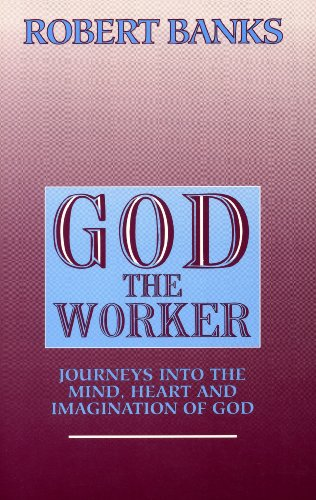 9780817012007: God the Worker: Journeys into the Mind, Heart and Imagination of God