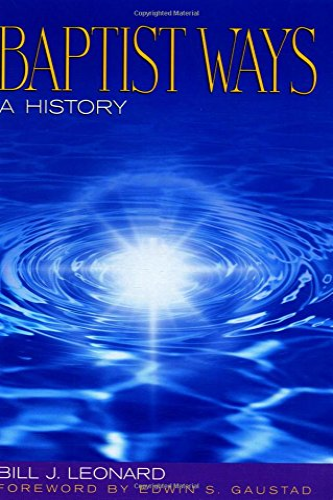 Baptist Ways: A History (Paperback): Bill J. Leonard