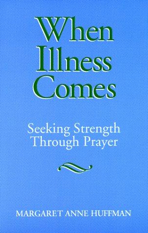 9780817012328: When Illness Comes: Seeking Strength Through Prayer