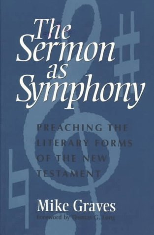 9780817012571: The Sermon As Symphony: Preaching the Literary Forms of the New Testament