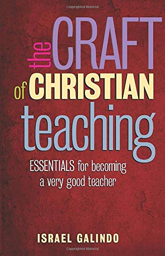 9780817012809: The Craft of Christian Teaching: Essentials for Becoming a Very Good Teacher