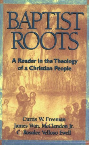 9780817012816: Baptist Roots: A Reader in the Theology of a Christian People