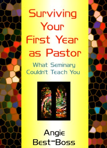 9780817013004: Surviving Your First Year As Pastor: What Seminary Couldn't Teach You