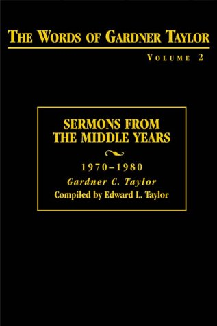 The Words of Gardner Taylor:Sermon From The Middle Years 1970-1980 (Words of Gardner Taylor) volu...