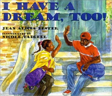 I Have a Dream, Too! (Joe Joe: Author Jean Alicia