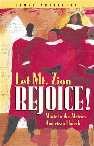 Let Mt. Zion Rejoice!: Music in the African American Church