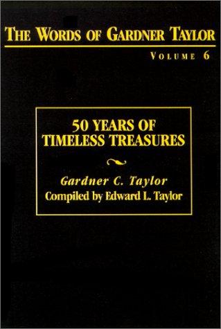 The Words of Gardner Taylor: 50 Years of Timeless Treasures: Gardner C. Taylor