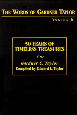 9780817014285: The Words of Gardner Taylor: 50 Years of Timeless Treasures