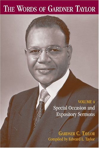 The Words of Gardner Taylor: Special Occasion and Expository Sermons (0817014691) by Gardner C. Taylor