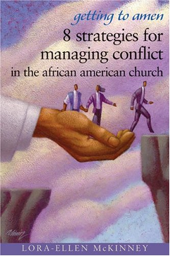 9780817014773: Getting To Amen: 8 Strategies For Managing Conflict In The African American Church