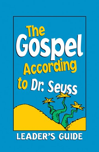 9780817014988: The Gospel According to Dr. Seuss Leader's Guide