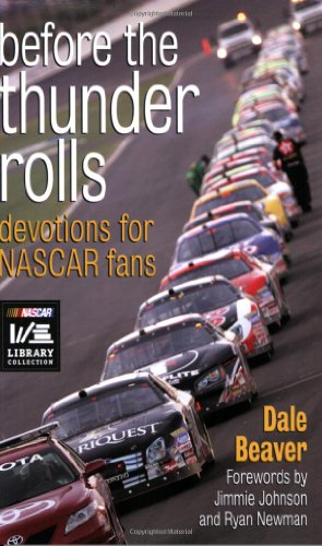Before the Thunder Rolls: Devotions for Nascar Fans: Dale Beaver