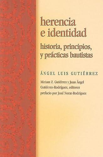 9780817015572: Herencia E Identidad: Historia, Principios, y Prcticas Bautistas