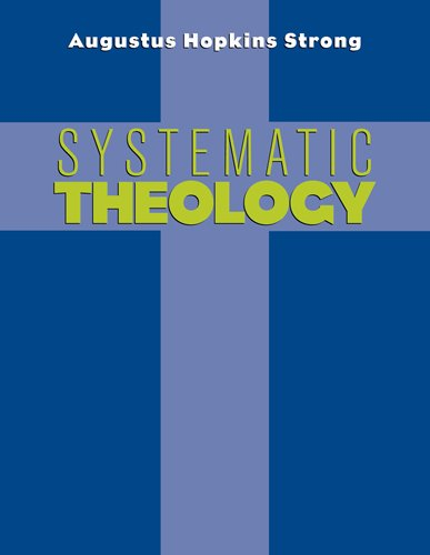 Systematic Theology (Paperback): Augustus H Strong